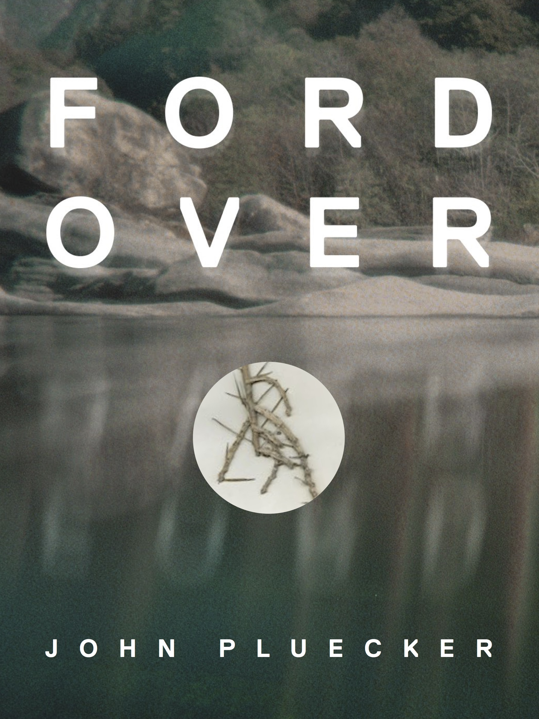 Ford Over by John Pluecker