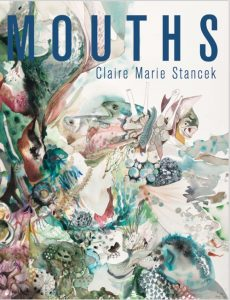 Mouths by Claire Marie Stancek