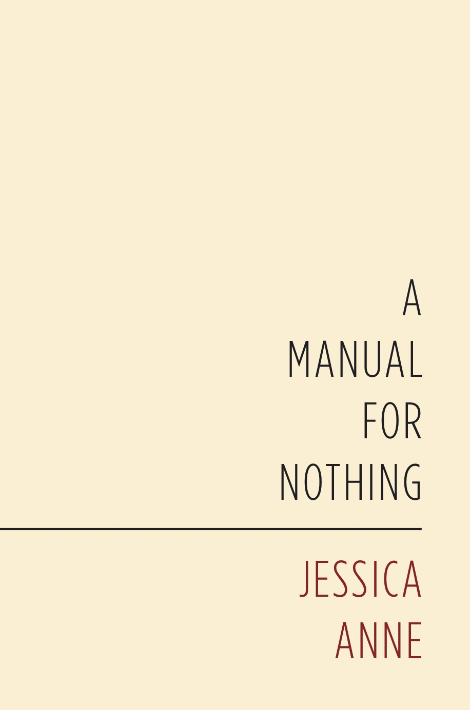 A Manual for Nothing by Jessica Anne