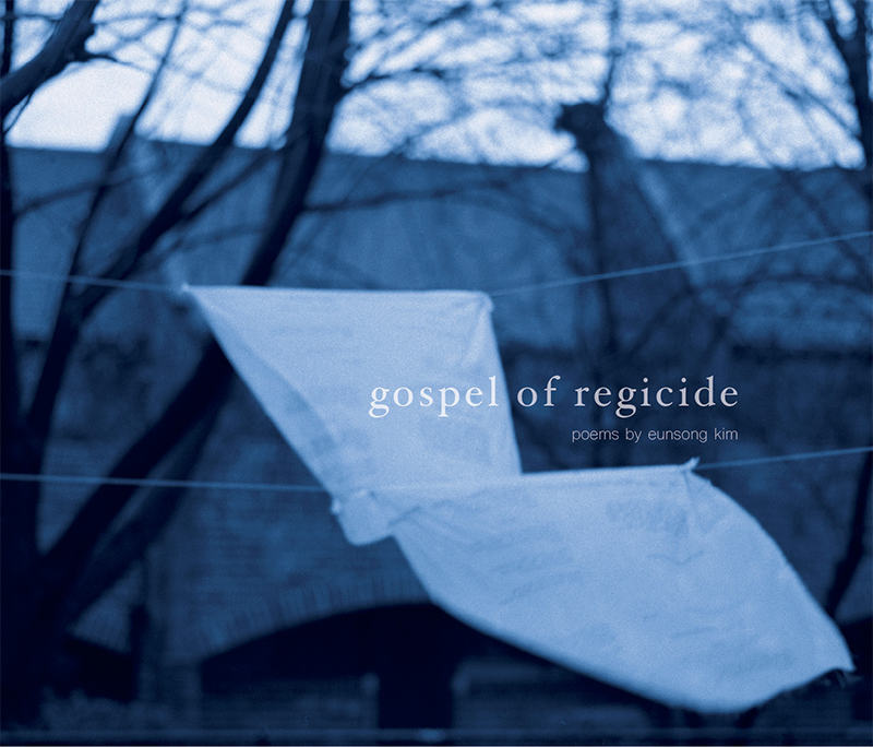 The Gospel of Regicide by Eunsong Kim